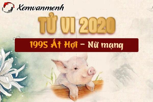 1995-xem-tu-vi-tuoi-at-hoi-nam-2020-nu-mang